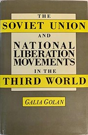 Cover of: The Soviet Union and national liberation movements in the Third World | Galia Golan