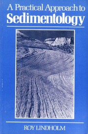 Cover of: A practical approach to sedimentology | Roy C. Lindholm