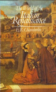Cover of: The world of the Italian Renaissance | E. R. Chamberlin