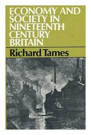 Cover of: Economy and society in nineteenth-century Britain | Richard Tames