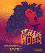 Cover of: The Art of Classic Rock: Rock Memorabilia, Tour Posters, and Merchandise