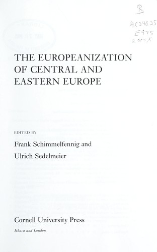 The europeanization of Central and Eastern Europe by edited by Frank Schimmelfennig and Ulrich Sedelmeier.