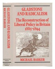 Cover of: Gladstone and radicalism | Michael K. Barker