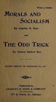 Cover of: Morals and socialism. - E. Belfort Bax. The odd Trick. | Charles H. Kerr