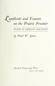 Cover of: Landlords and tenants on the prairie frontier | Paul Wallace Gates