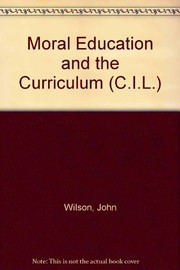 Cover of: Moral education and the curriculum | Wilson, John