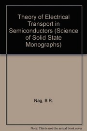 Cover of: Theory of electrical transport in semiconductors | B. R. Nag