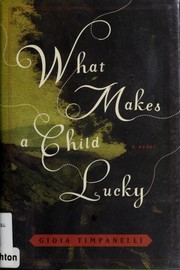 Cover of: What makes a child lucky | Gioia Timpanelli