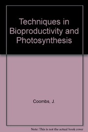 Cover of: Techniques in bioproductivity and photosynthesis |