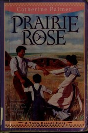Cover of: Prairie rose | Catherine Palmer