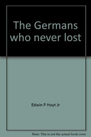 Cover of: The Germans who never lost: the story of the Königsberg
