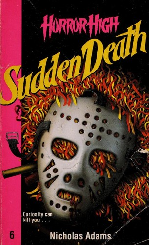 Sudden Death (Horror High, No 6) by Nicholas Adams
