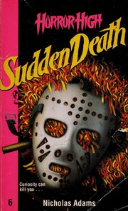 Cover of: Sudden Death (Horror High, No 6) | Nicholas Adams