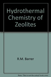 Cover of: Hydrothermal chemistry of zeolites | R. M. Barrer