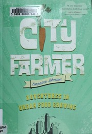 Cover of: City farmer | Lorraine Johnson