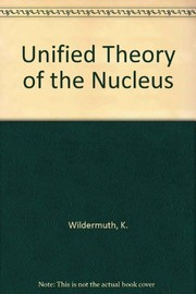 Cover of: A unified theory of the nucleus | Karl Wildermuth
