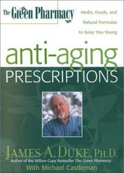 Cover of: The Green Pharmacy Anti-Aging Prescriptions: Herbs, Foods, and Natural Formulas to Keep You Young