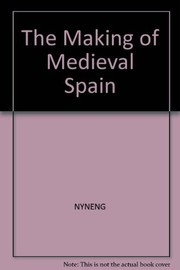 Cover of: The making of medieval Spain