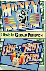 Cover of: Money men ; and, One-shot deal | Gerald Petievich