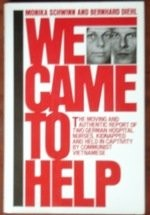 Cover of: We came to help | Monika Schwinn