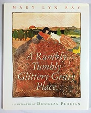 Cover of: A rumbly tumbly glittery gritty place