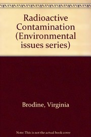 Cover of: Radioactive contamination | Virginia Brodine