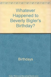 Cover of: Whatever happened to Beverly Bigler's birthday?