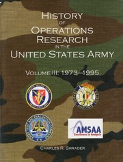Cover of: History of Operations Research in the United States Army, V. 3, 1973-1995