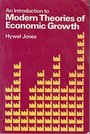 Cover of: An introduction to modern theories of economic growth | Hywel G. Jones