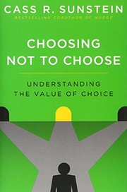 Cover of: Choosing Not to Choose: Understanding the Value of Choice