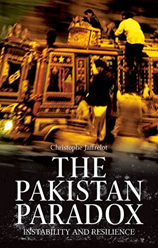 The Pakistan Paradox: Instability and Resilience (The Ceri Series in Comparative Politics and International Studies) by Christophe Jaffrelot