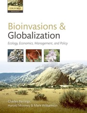 Cover of: Bioinvasions and Globalization: Ecology, Economics, Management, and Policy