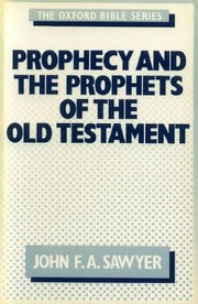 Cover of: Prophecy and the prophets of the Old Testament | John F. A. Sawyer