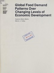 Cover of: Global food demand patterns over changing levels of economic development | Suzanne Marie Marks
