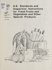 Cover of: U.S. standards and inspection instructions for fresh fruits and vegetables and other special products | United States. Agricultural Marketing Service. Fruit and Vegetable Division. Fresh Products Branch