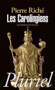 Cover of: Les Carolingiens : Une famille qui fit l'Europe