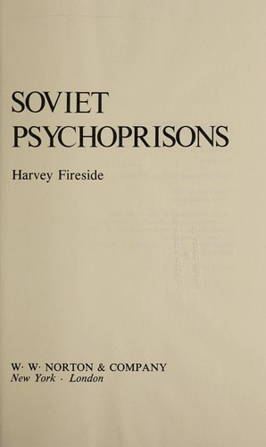 Soviet psychoprisons by Harvey Fireside