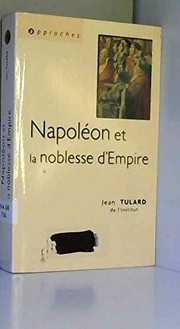 Cover of: Napoléon et la noblesse d'Empire