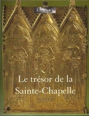 Cover of: Le tresor de la Sainte-Chapelle