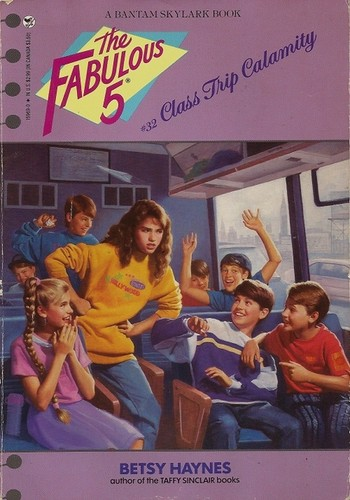 CLASS TRIP CALAMITY (Fabulous Five) by Betsy Haynes