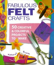 Cover of: Fabulous Felt Crafts | Katherine Duncan Aimone