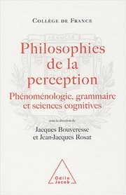 Cover of: Philosophies de la perception : Phénoménologie, grammaire et sciences cognitives