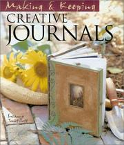 Cover of: Making & keeping creative journals | Suzanne J. E. Tourtillott