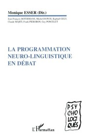 Cover of: La programmation neuro-linguistique en débat | dir. Monique Esser ... [et al.].