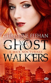 Cover of: GhostWalkers, Tome 3 : Jeux nocturnes