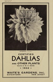Cover of: Certified dahlias and other plants, 1932 | Waite