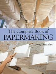 Cover of: The complete book of papermaking | Josep AsuncioМЃn