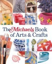 Cover of: The Michaels Book of Arts & Crafts (Michaels) | Lark