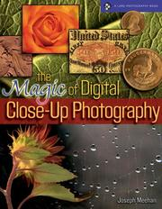 Cover of: magic of digital close-up photography | Joseph Meehan