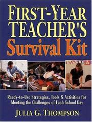 Cover of: First-Year Teacher's Survival Kit: Ready-to-Use Strategies, Tools & Activities for Meeting the Challenges of Each School Day